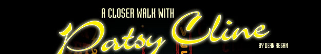 A Closer Walk with Patsy Cline by Dean Regan